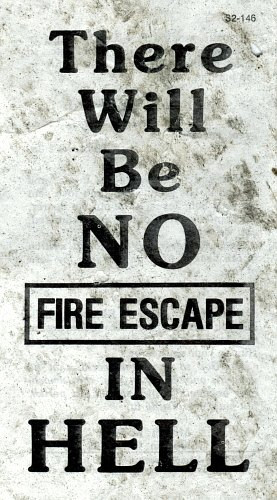 There Is No Fire Escape in Hell